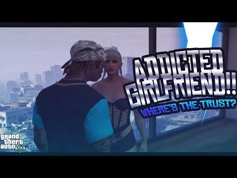 """GTA 5 ONLINE """"ADDICTED GIRLFRIEND IN DA HOOD""""😼WHERE THE TRUST AT😩 MUST WATCH (NEW SERIES)"""