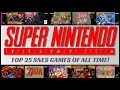 Top 25 Super Nintendo Games of All Time