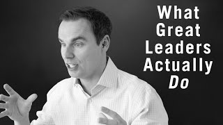 What Great Leaders Actually DO