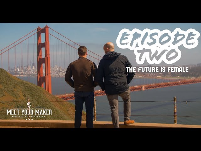 "Meet Your Maker Season 1: Episode 2 - ""The Future is Female"""