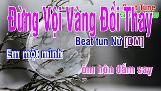 Karaoke Đừng Vội Vàng Đổi Thay ♥ Nhạc Hoa Lời Việt ♥ Beat Tun Nữ DM