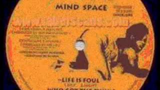 Mind Space - Life is Foul