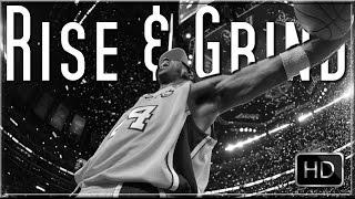 """RISE & GRIND"" - Kobe Bryant Motivation (2017 HD)"