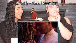 J. Balvin - Ahora | REACTION