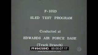 F-105 Thunderchief Rocket Sled Track Tests At Edwards Air Force Base 84250 HD