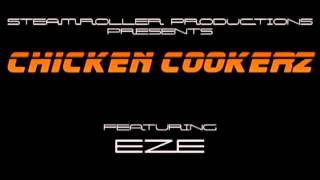 Chicken Cookerz: Steamroller feat. EZE