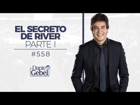 Dante Gebel #558   El secreto de River – Parte I