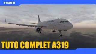✈️[ X-Plane 11 tuto français ] A319 ToLiss LFML/LFKJ