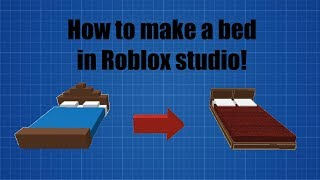 How to Make a Bed in Roblox Studio!