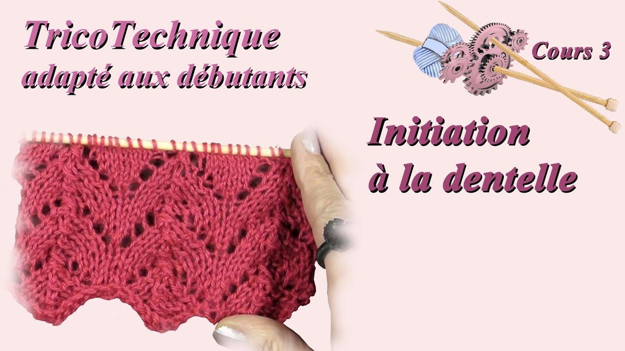 Tuto Tricot Pour Débutant Initiation à La Dentelle Cours 3