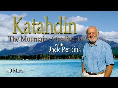 Katahdin: The Mountain of the People -  Dobbs Productions- Bar Harbor, Maine