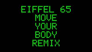 Eiffel 65 - Move Your Body - Remix