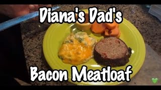 How To Make My Dad's Bacon Meatloaf