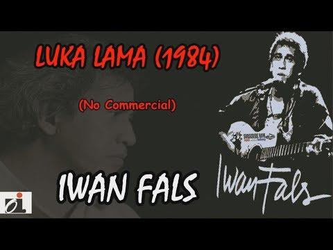 IWAN FALS - Luka Lama (1984) LIRIK