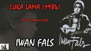 Download Lagu IWAN FALS - Luka Lama (1984) LIRIK mp3