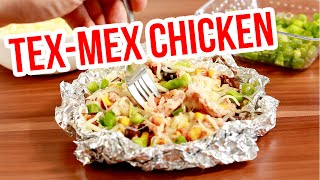How to make Tex-Mex Chicken Foil Packets!
