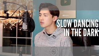 Baixar Joji - Slow Dancing in the Dark - Andrew Foy Vocal Cover