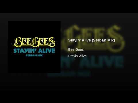 Stayin' Alive (Serban Mix)