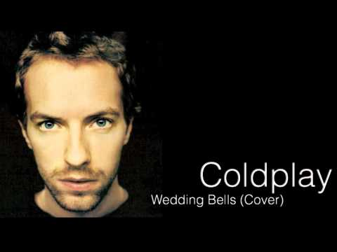 Coldplay - Wedding Bells (HD Studio Cover)