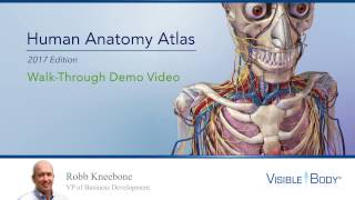 Visible Body | Human Anatomy Atlas 2017 Walkthrough with Robb Kneebone