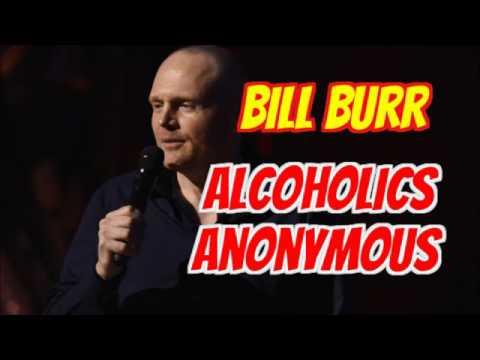Bill Burr Alcoholics Anonymous