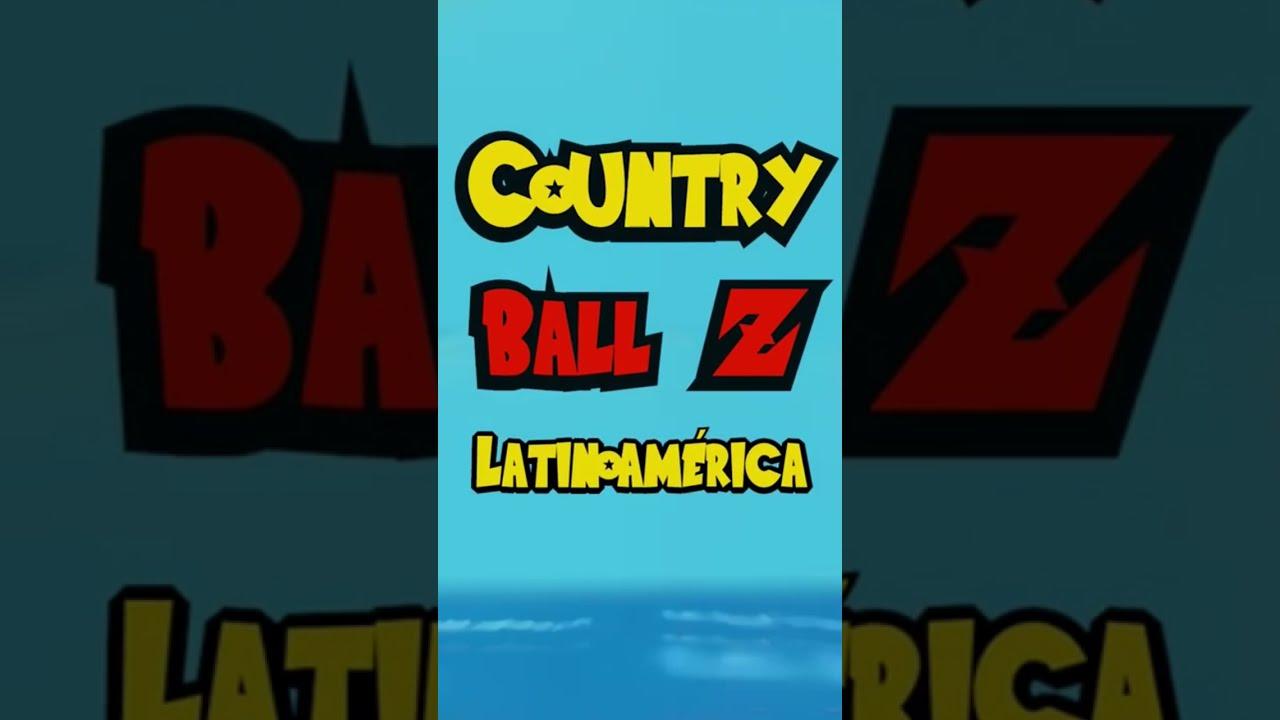 🐉Country Ball Z: LATINOAMÉRICA   Countryshort #2