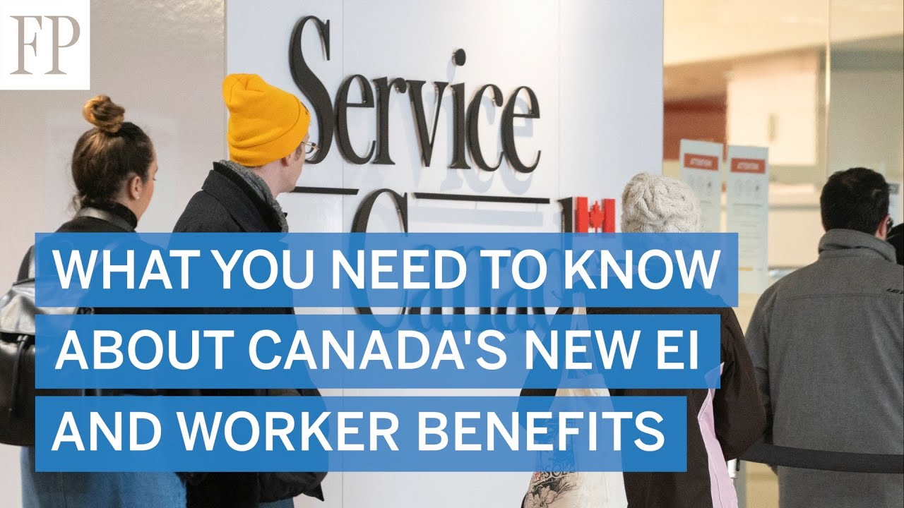 What You Need To Know About Canada S New Ei And Worker Benefits Youtube
