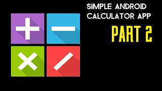Simple Calculator App (PART 2) - Java Coding(, 2015-02-10T18:29:13.000Z)