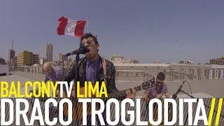 �������� ���� DRACO TROGLODITA - NI RICO NI POBRE (BalconyTV) ������