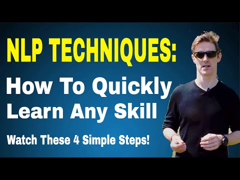 NLP Techniques: How to quickly learn any skill (4 simple steps for accelerated learning)