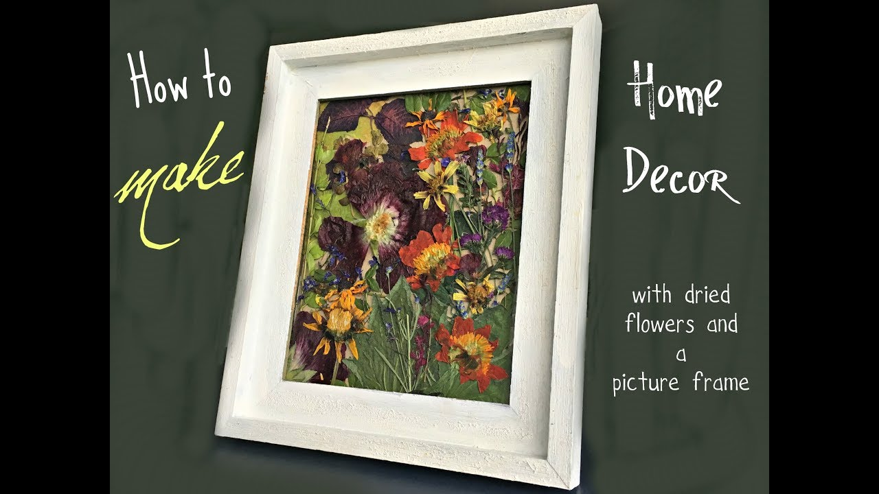 How To Make Home Decor With Dried Flowers And A Picture Frame Youtube