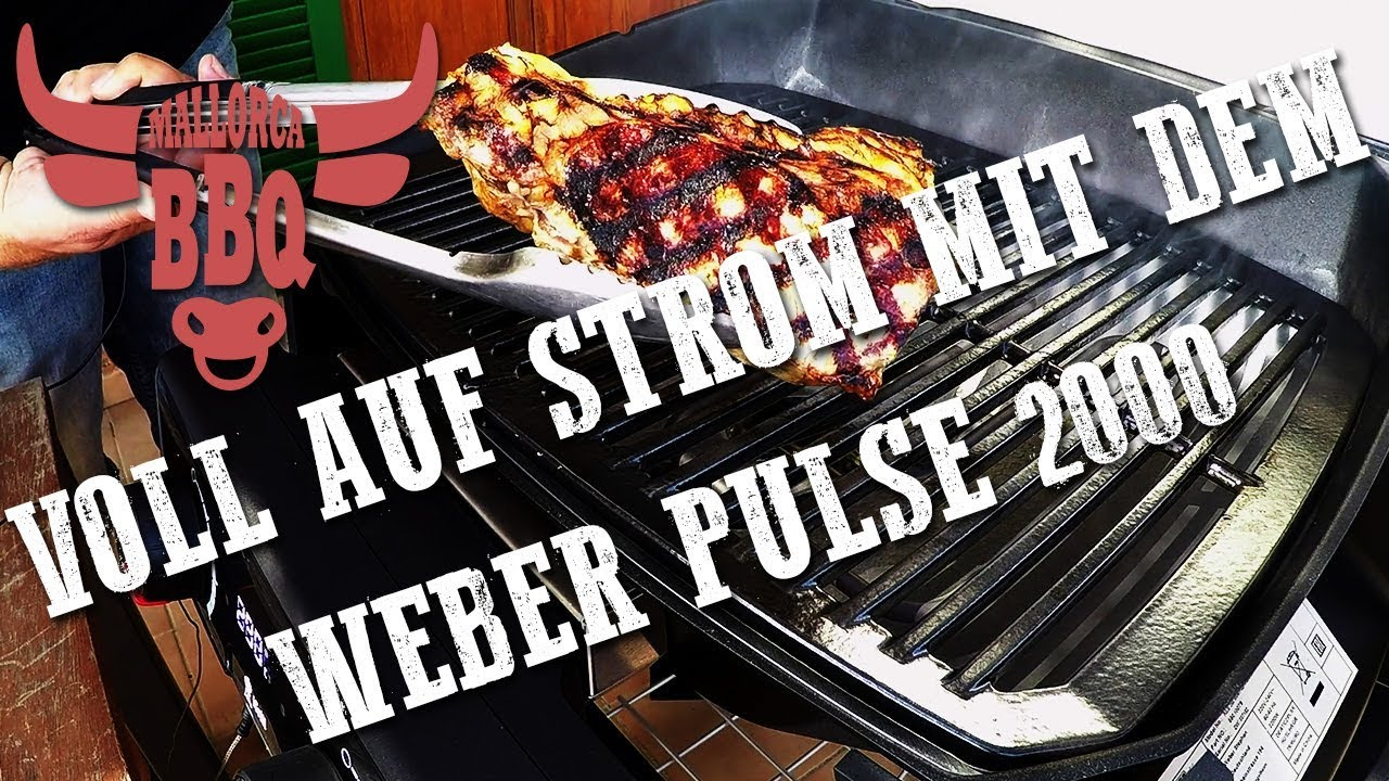 Weber Elektrogrill Pulse 2000 Test : Mallorcabbq folge was taugt der weber pulse youtube