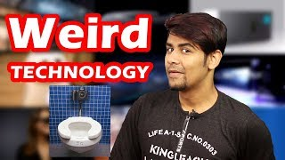 Weird Technology Uses | New Technology In 2018 ? New Gadgets