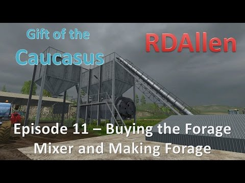 Farming Simulator 15 MP Gift of the Caucasus E11 - Buying the Forage Mixer and Making Forage