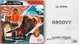 Lil Poppa - Groovy (Almost Normal)