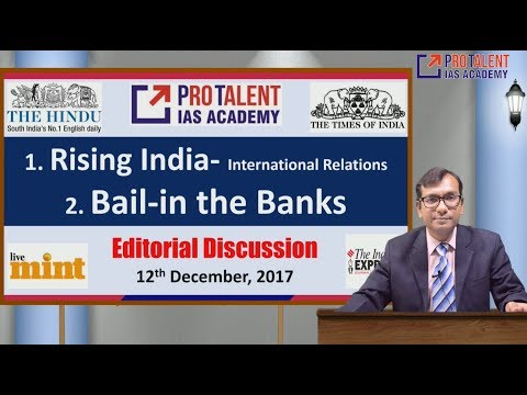 IAS Editorial Discussion Dec 12, 2017 I Changes in India's Foreign Policy & Bail-in the Banks