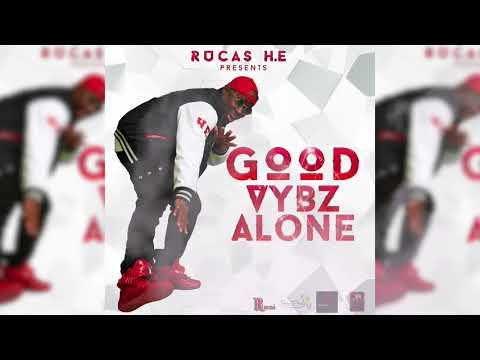 Rucas H.E - Good Vybz Alone