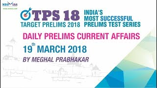 Daily Current Affairs | 19th MARCH 2018 | UPSC PRELIMS 2018 | NEO IAS
