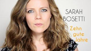 Sarah Bosetti – Zehn gute Jahre