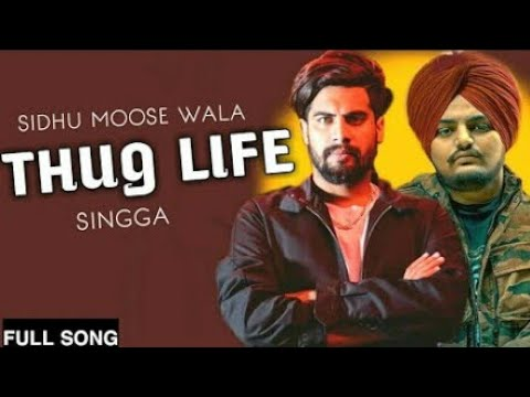 THUG LIFE (Full Song) | Singga | Ft. Sidhu Moosewala | Latest Punjabi Songs 2018