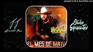 Gambar cover El Fantasma - El Mes De Mayo |JJ EPICENTER BASS