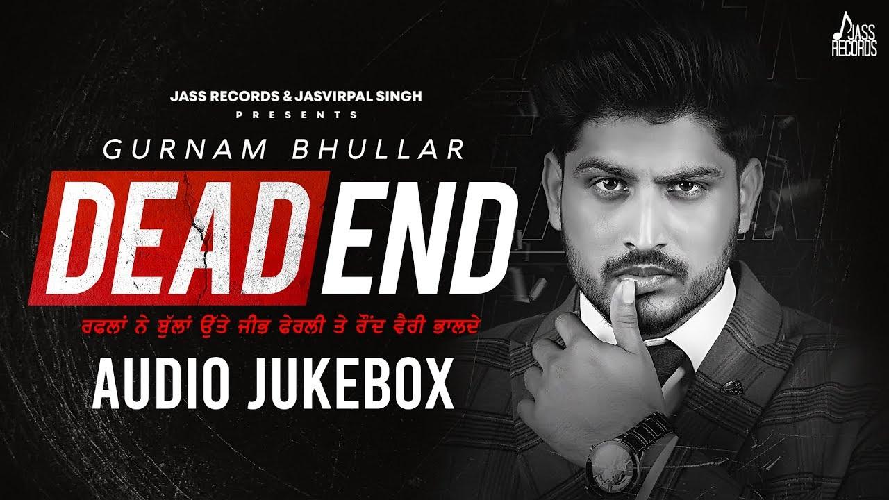 Dead End (Audio Jukebox) | Gurnam Bhullar | New Punjabi Songs 2020 | Jass Records