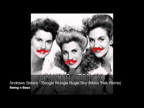 Andrew Sisters - Boogie Woogie Bugle Boy (Mista Trick Remix)