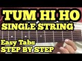 Tum Hi Ho Guitar Tabs/Lead Lesson | SINGLE STRING | Cover | Aashiqui2 | Arijit Singh | For Beginners