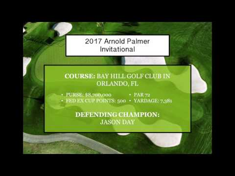 2017 Arnold Palmer Invitational at Bay Hill Preview
