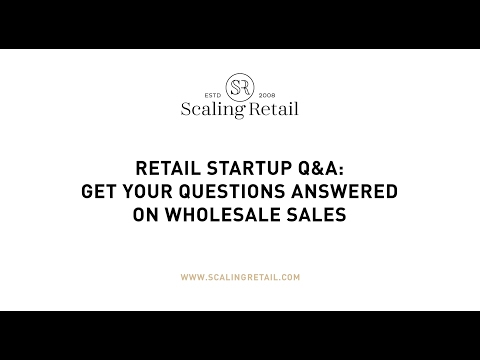 Retail Startup Q&A: Get Your Questions Answered on Wholesale