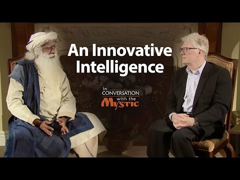 An Innovative Intelligence - Sir Ken Robinson with Sadhguru