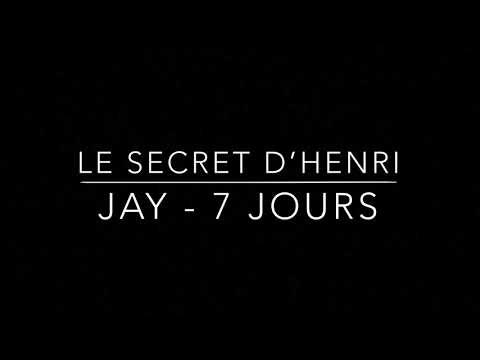 Le secret d'Henri - Jay - 7 jours (paroles)