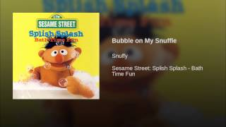 Bubble on My Snuffle