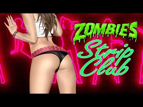 ZOMBIE STRIP CLUB: NICE ASSETS!